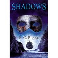 Shadows by Blake, E. C., 9780756409630