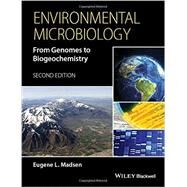 Environmental Microbiology: From Genomes to Biogeochemistry by Madsen, Eugene L., 9781118439630