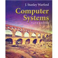 Computer Systems by Warford, J. Stanley, 9781284079630