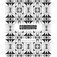 Commune by Alonso, Roman; Johanknecht, Steven; Shamshiri, Pamela; Shamshiri, Ramin, 9781419709630