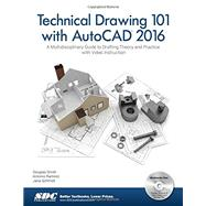 Technical Drawing 101 With Autocad 2016 by Ramirez, Antonio; Schmidt, Jana; Smith, Douglas, 9781585039630
