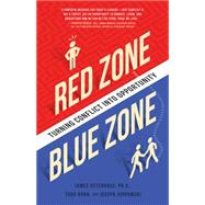 Red Zone, Blue Zone by Osterhaus, James; Jurkowski, Joseph; Hahn, Todd, 9781939629630