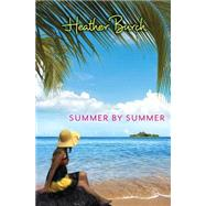 Summer by Summer by Burch, Heather, 9780310729631