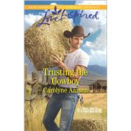 Trusting the Cowboy by Aarsen, Carolyne, 9780373719631