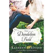 The Dandelion Field by Springer, Kathryn, 9780310339632