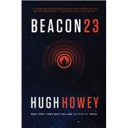 Beacon 23 by Howey, Hugh, 9780544839632