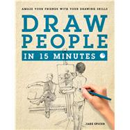 Draw People in 15 Minutes by Spicer, Jake, 9781250089632
