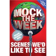 Mock the Week by Phillips, Ewan; Patterson, Dan; Bullivant, Simon; Colley, Rob; Gaster, Dan, 9781447269632