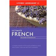Ultimate French Beginner-Intermediate (Coursebook) by LIVING LANGUAGE, 9781400009633