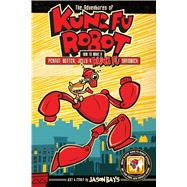 The Adventures of Kung Fu Robot 1 by Bays, Jason, 9781449479633