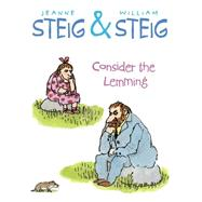 Consider the Lemming by Steig, Jeanne; Steig, William, 9781481439633