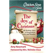 Chicken Soup for the Soul the Joy of Christmas by Newmark, Amy, 9781611599633