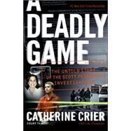 A Deadly Game: The Untold Story of the Scott Peterson Investigation by Crier, Catherine, 9780060849634