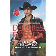 Blame It on the Cowboy Cowboy Underneath It All Bonus by Fossen, Delores, 9780373789634