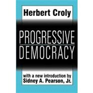 Progressive Democracy by Croly,Herbert, 9781560009634