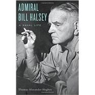 Admiral Bill Halsey by Hughes, Thomas Alexander, 9780674049635