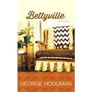 Bettyville by Hodgman, George, 9781594139635
