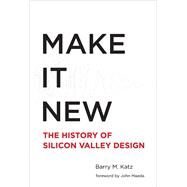 Make It New by Katz, Barry M.; Maeda, John, 9780262029636