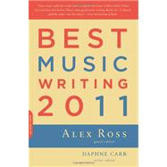 Best Music Writing 2011 by Ross, Alex, 9780306819636