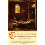 The Uses of Enchantment by Bettelheim, Bruno, 9780307739636