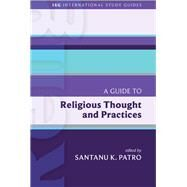 A Guide to Religious Thought and Practices by Patro, Santanu K., 9781451499636