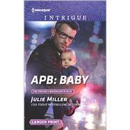 APB: Baby by Miller, Julie, 9780373749638