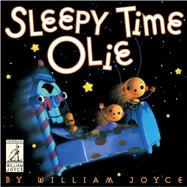 Sleepy Time Olie by Joyce, William, 9781481489638