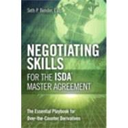 Negotiating Skills for the ISDA Master Agreement The Essential Playbook for Over-the-Counter Derivatives by Bender, Seth Phillip, Esq., 9780132099639