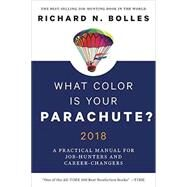 What Color Is Your Parachute? 2018 by BOLLES, RICHARD N., 9780399579639