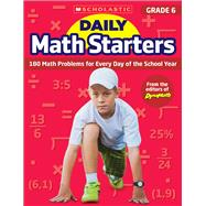Daily Math Starters: Grade 6 180 Math Problems for Every Day of the School Year by Krech, Bob, 9781338159639
