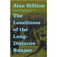 The Loneliness of the Long-distance Runner by Sillitoe, Alan, 9780307389640