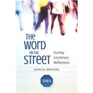 The Word on the Street Year A by Martens, John W., 9780814649640