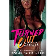 Turned Out Saga by Hunter, Angel M., 9781622869640