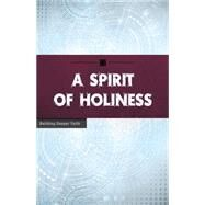 A Spirit of Holiness by Wesleyan Publishing House, 9780898279641