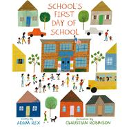 School's First Day of School by Rex, Adam; Robinson, Christian, 9781596439641