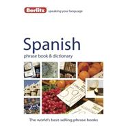 Berlitz Spanish Phrase Book and Dictionary by Berlitz International, Inc., 9789812689641
