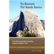 The Mountains That Remade America by Jones, Craig H., 9780520289642