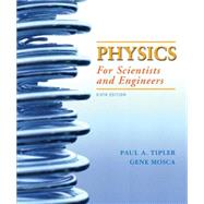 Physics for Scientists and Engineers Extended Version by Tipler, Paul A.; Mosca, Gene, 9780716789642