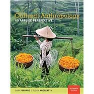 Cultural Anthropology An Applied Perspective by Ferraro, Gary; Andreatta, Susan, 9781337109642