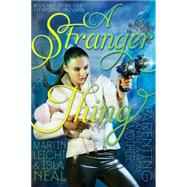 A Stranger Thing by Leicht, Martin; Neal, Isla, 9781442429642