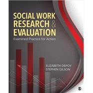 Social Work Research and Evaluation by Depoy, Elizabeth; Gilson, Stephen, 9781452259642