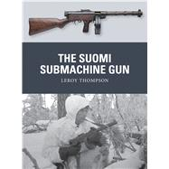 The Suomi Submachine Gun by Thompson, Leroy; Hook, Adam; Gilliland, Alan, 9781472819642