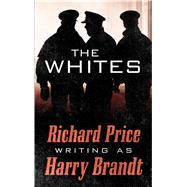 The Whites by Brandt, Harry, 9781594139642