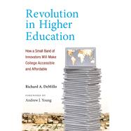Revolution in Higher Education by Demillo, Richard A.; Young, Andrew J., 9780262029643