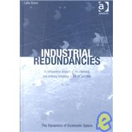 Industrial Redundancies: A Comparative Analysis of the Chemical and Clothing Industries in the Uk   and Italy by Greco, Lidia, 9780754609643
