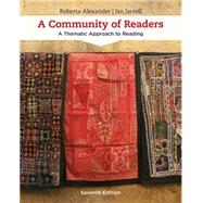 A Community of Readers A Thematic Approach to Reading by Alexander, Roberta; Jarrell, Jan, 9781305109643