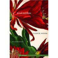 Rival Gardens by Wanek, Connie; Kooser, Ted, 9780803269644