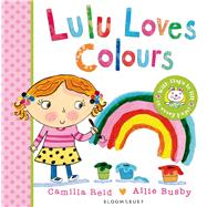 Lulu Loves Colours by Reid, Camilla; Busby, Ailie, 9781408849644