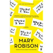 Why Did I Ever by Robison, Mary, 9781619029644
