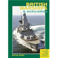 British Warships & Auxiliaries by Bush, Steve, 9781904459644